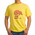 Pregnant not Fat Yellow T-Shirt