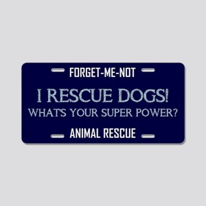 I RESCUE DOGS! Aluminum License Plate