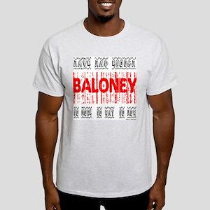 ENOUGH BALONEY Ash Grey T-Shirt