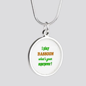 I play Bassoon what's your s Silver Round Necklace