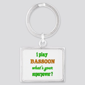 I play Bassoon what's your supe Landscape Keychain