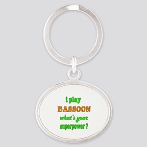 I play Bassoon what's your superpowe Oval Keychain