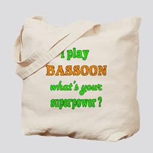I play Bassoon what's your superpower ? Tote Bag
