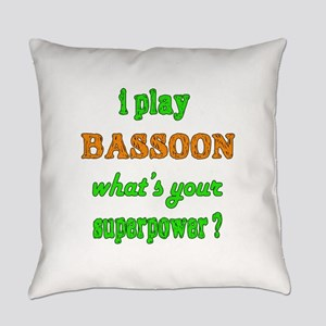 I play Bassoon what's your superpo Everyday Pillow