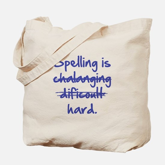Spelling Is Hard Tote Bag