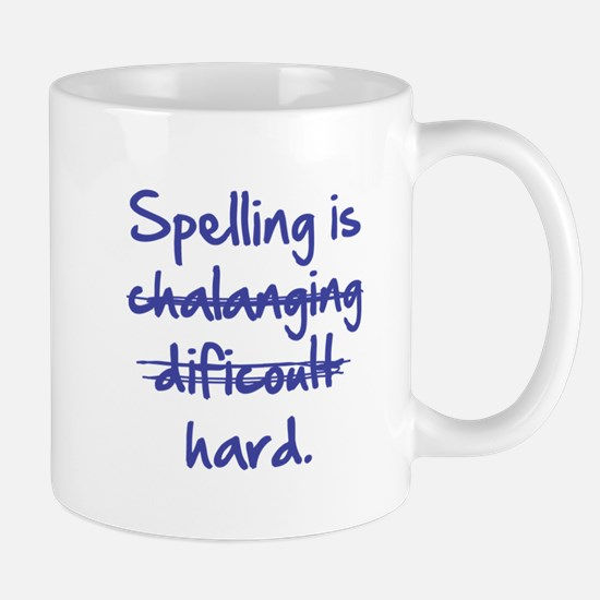Spelling Is Hard Mug