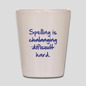 Spelling Is Hard Shot Glass
