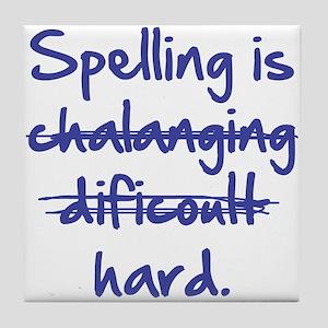 Spelling Is Hard Tile Coaster
