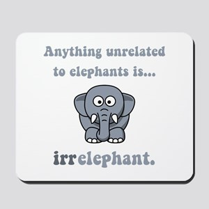 Irrelephant Mousepad