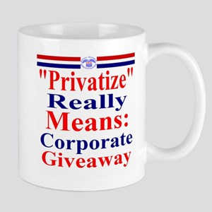 Fight Privatization Mug