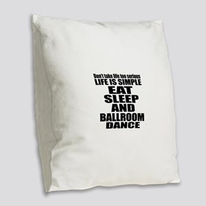 Life Is Simple Eat Sleep And B Burlap Throw Pillow