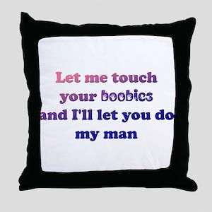 Do my man Throw Pillow