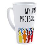 My Mask Protects You! 17 oz Latte Mug