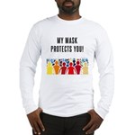 My Mask Protects You! Long Sleeve T-Shirt