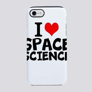 I Love Space Science iPhone 7 Tough Case