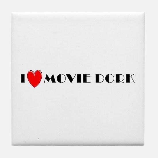 I Love Movie Dork Tile Coaster