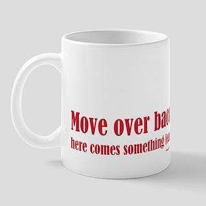 Move Over Bacon... Mug