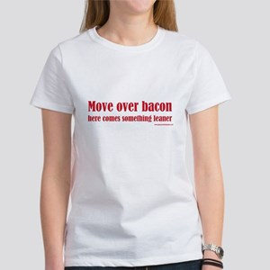 Move Over Bacon... Women's T-Shirt