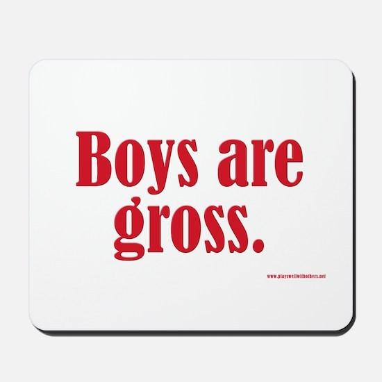 Boys Are Gross Mousepad