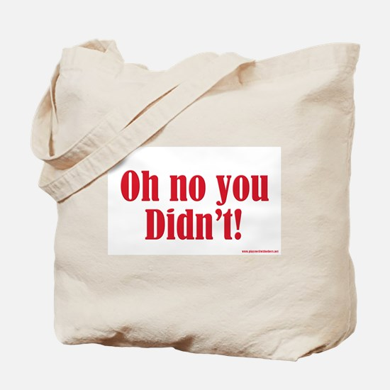Oh No You Didn't Tote Bag
