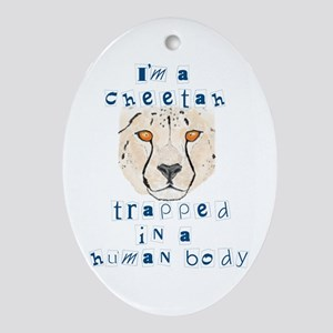 I'm a Cheetah Oval Ornament