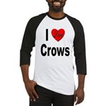 I Love Crows Baseball Jersey