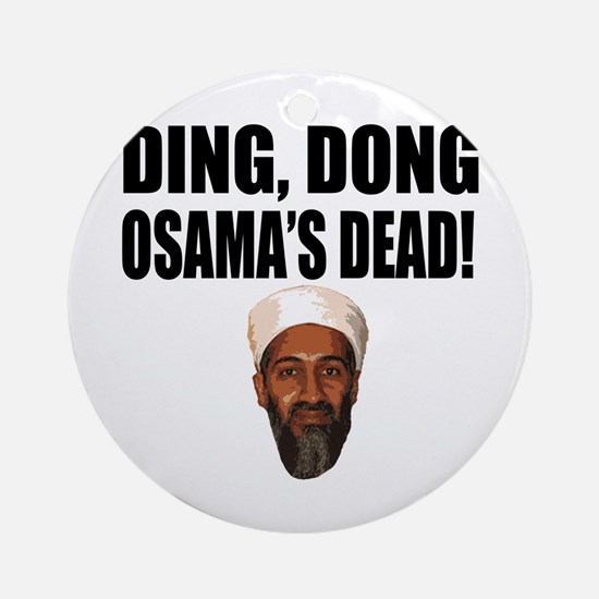 Ding Dong Osama's Dead Ornament (Round)
