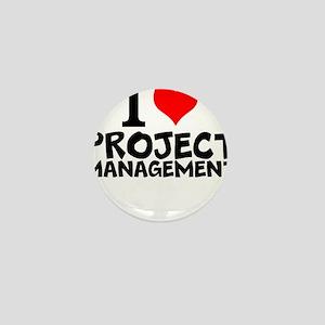 I Love Project Management Mini Button
