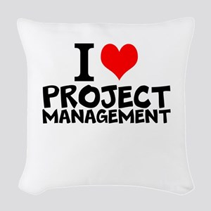 I Love Project Management Woven Throw Pillow