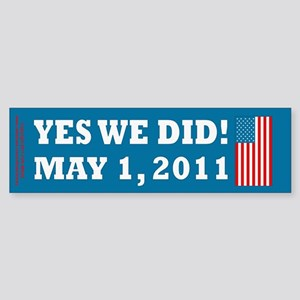 Yes We Did May 1 2011 Sticker (Bumper)