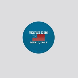 Yes We Did May 1 2011 Mini Button