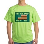 Yes We Did May 1 2011 Green T-Shirt