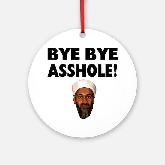 Bye Bye Asshole (Bin Laden) Ornament (Round)