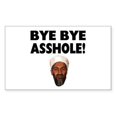 Bye Bye Asshole (Bin Laden) Sticker (Rectangle)