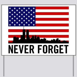 Never Forget Yard Sign