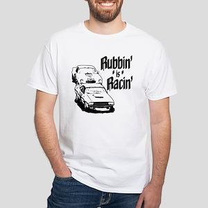 Rubbin' is Racin' T-Shirt