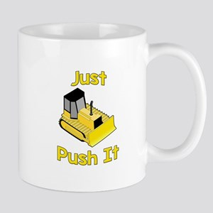 Just Push It Mugs
