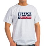 Justice Has Been Done Light T-Shirt