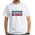 Justice Has Been Done White T-Shirt