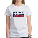 Justice Has Been Done Women's T-Shirt