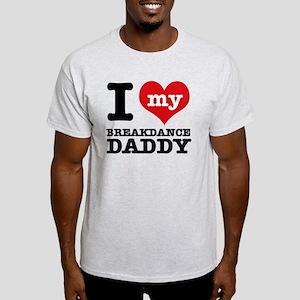 I Love My Breakdance Daddy T-Shirt