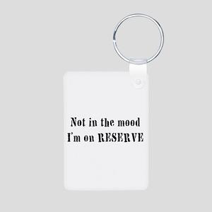 I'm on Reserve Aluminum Photo Keychain