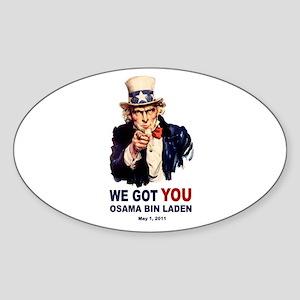 We Got You Osama Bin Laden Sticker (Oval)
