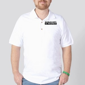 Bachelor Party In Progress Golf Shirt