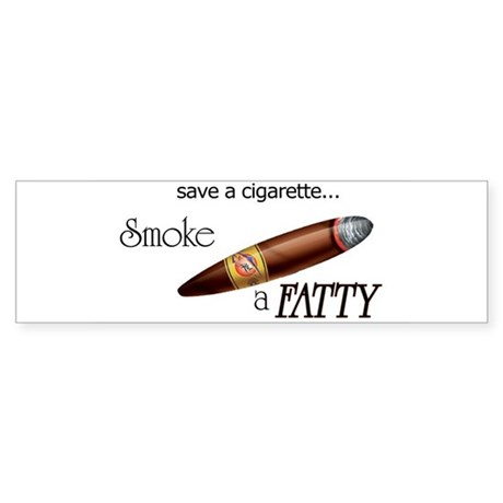 Smoke a Fatty Bumper Sticker