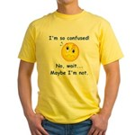I'm So Confused... Yellow T-Shirt
