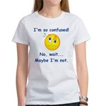 I'm So Confused... Women's T-Shirt
