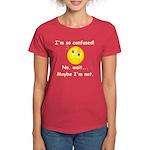 I'm So Confused... Women's Dark T-Shirt