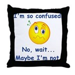 I'm So Confused... Throw Pillow