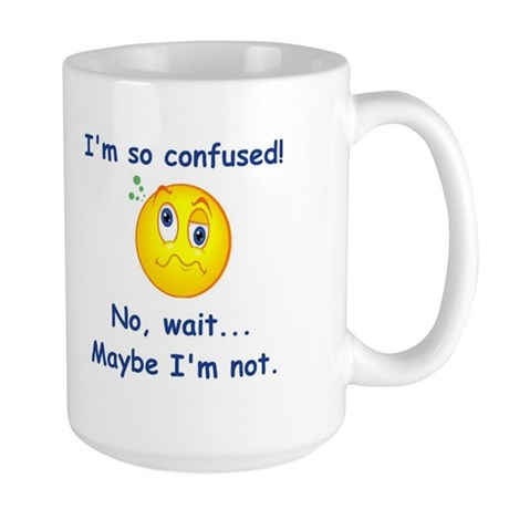 I'm So Confused... Large Mug